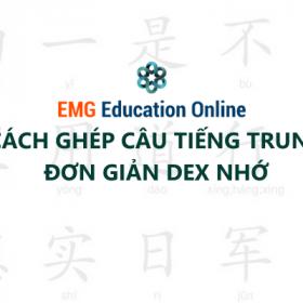 Cách Ghép Câu Trong Tiếng Trung Đơn giản