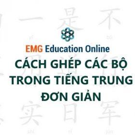 Cách Ghép Các Bộ Trong Tiếng Trung Đơn giản Dễ nhớ
