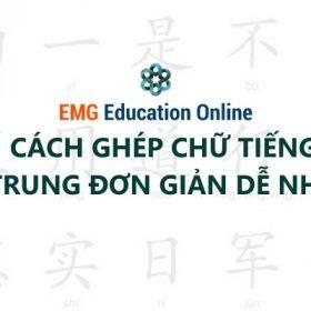 Cách Ghép Chữ Tiếng Trung Đơn giản và Dễ Nhớ