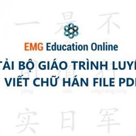 Tổng hợp Giáo trình Luyện Tập Viết Chữ Hán Đẹp + Download PDF